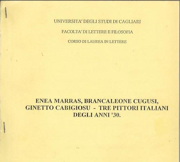 Andrea Prost thesis on Enea Marras, Brancaleone Cugusi, Ginetto Cabigiosu. Three Italian painters of the '30s.