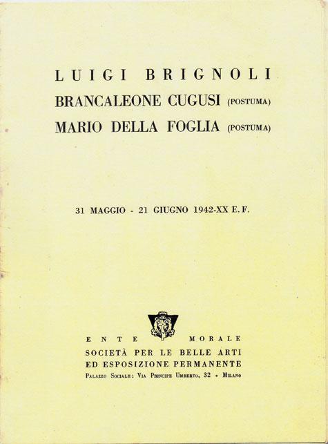 """Luigi Brignoli, Brancaleone Cugusi (posthumous), Mario Della Foglia (posthumous). - Nella Zoja, in """"Ente Morale – Società per le Belle Arti ed Esposizione Permanente"""", 31 May – 21 June 1942, Milan 1942"""