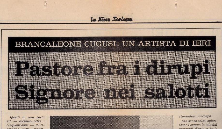 Italian press: Brancaleone Cugusi: an artist of yesterday. By A. Vargiu, in La Nuova Sardegna, September 1973