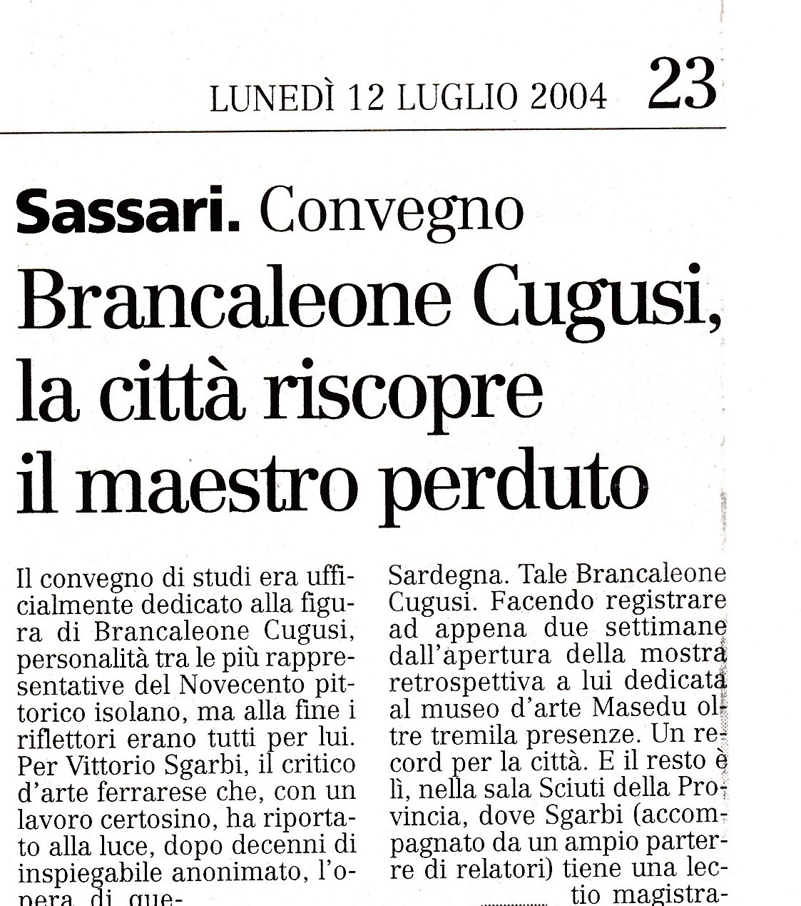 Convention Brancaleone Cugusi. The city of Sassari rediscovers the lost master.